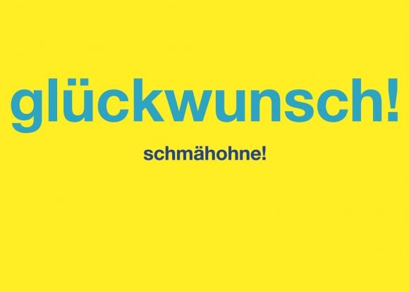Postkarte: glückwunsch! schmähohne!