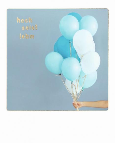 Postkarte: Hoch soist lebm - Hellblaue Ballons