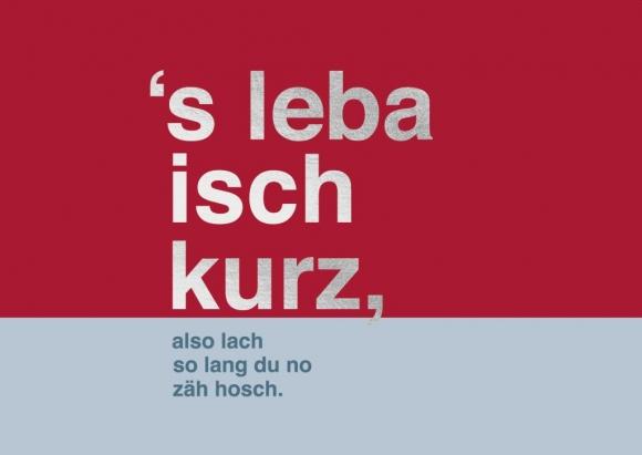 Postkarte: 's leba isch kurz, also lach so lang du no zäh hosch