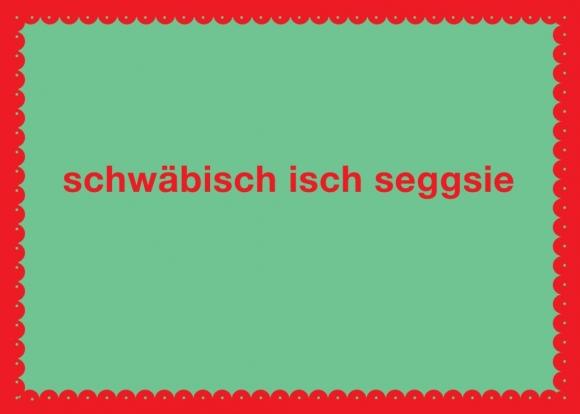Postkarte: schwäbisch isch seggsie