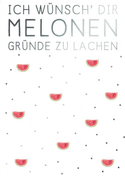 Postkarte: Ich wünsch Dir Melonen Gründe zu lachen
