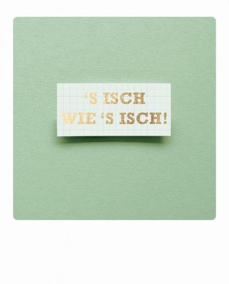 Postkarte: 's isch wie 's isch Schild